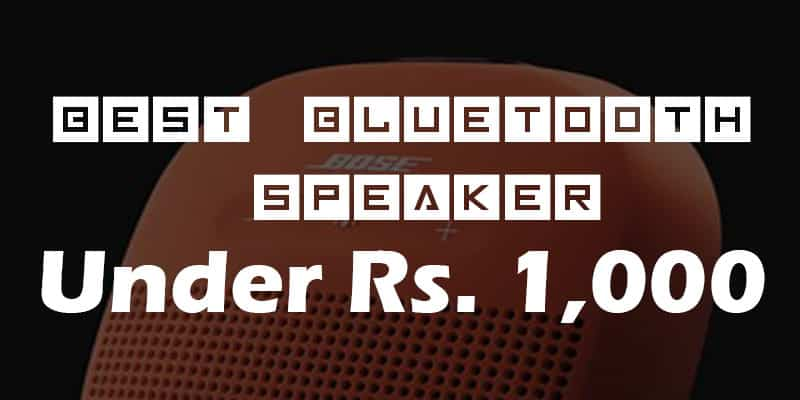 Best Bluetooth Speakers under Rs. 1000 (Good Bass & Crispy Audio)