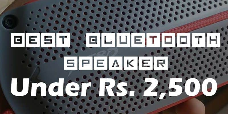 Best Portable Bluetooth Speakers Under Rs. 2500 in India | October 2018