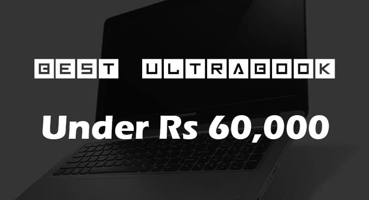Top 3 Best UltraBook Under Rs 60000 | Graphics Card | October 2018