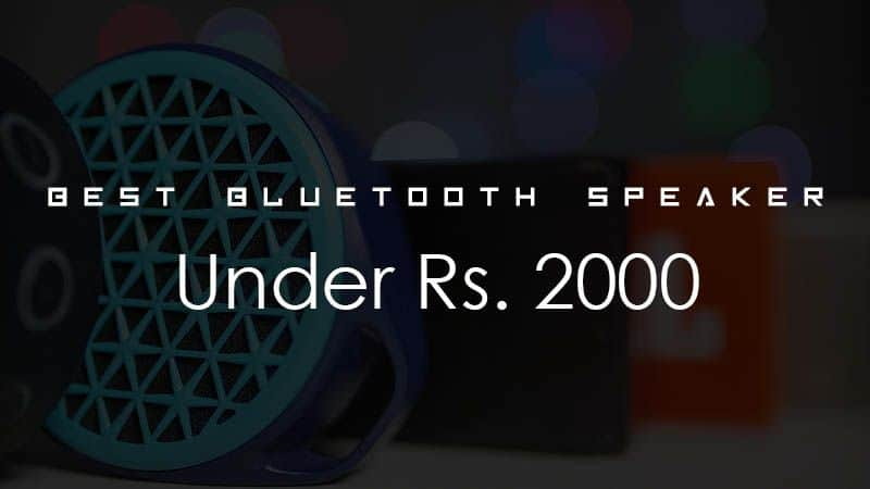 Best Bluettoth Speakers under Rs 2000 in India