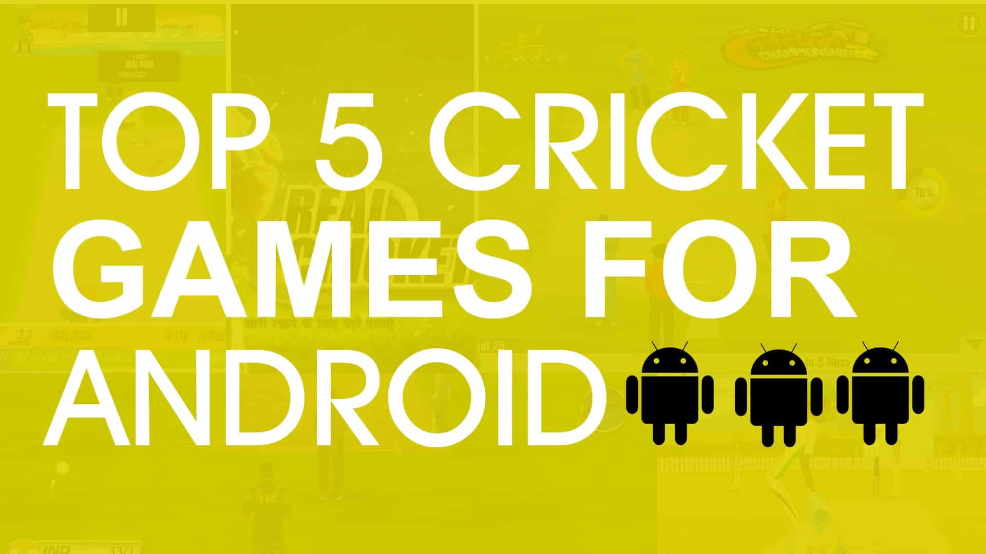 Top 5 Best Cricket Games with Amazing Graphics for Free on Android | October 2018