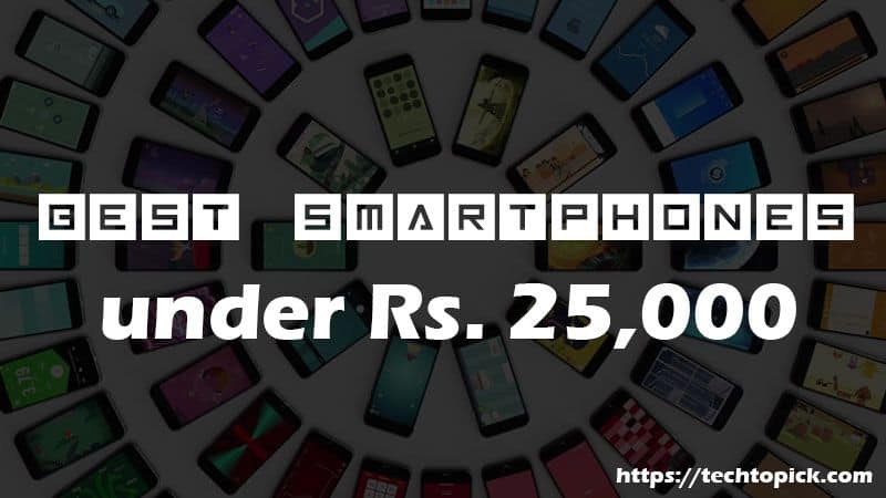 Best Budget Flagship Smartphone Under Rs 25000 | Jan 2018