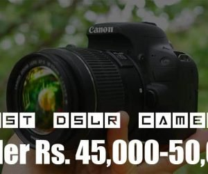 Best DSLR Cameras Under Rs 50000 in India 2018