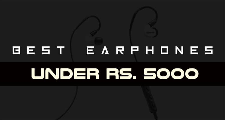 Best Earphones Under Rs. 5000 in India