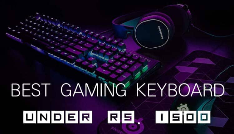 Top 7 Best Gaming Keyboard Under 1500 Rupees in India | October 2018