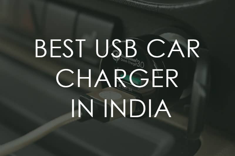 Top 5 Best USB Car Charger in India | Rs. 500-2500 | October 2018