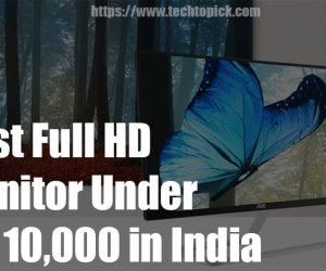 Best Full HD Monitor Under 10000 Rupees in India