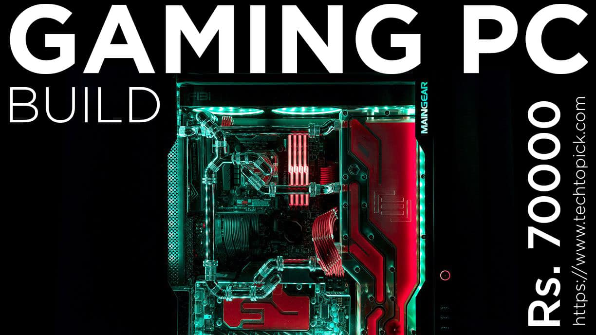 Best Configuration for Gaming PC Build Under Rs.70000 | Jan 2019