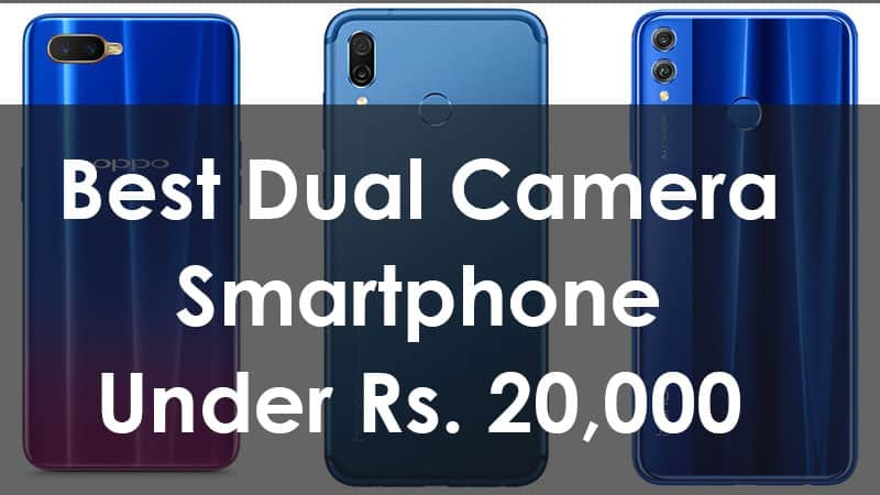 Best Dual Camera Smartphones Under 20,000 INR | April 2019